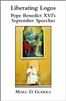 Liberating Logos: Pope Benedict XVI's September Speeches